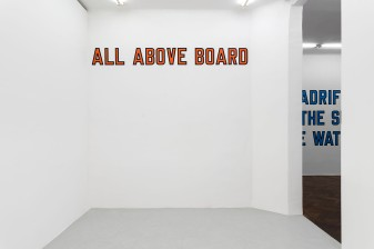 Lawrence Weiner, ALL ABOVE BOARD, 2019